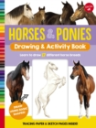 Horses & Ponies Drawing & Activity Book : Learn to draw 17 different breeds - Book