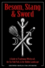 Besom, Stang & Sword : A Guide to Traditional Witchcraft, the Sixfold Path and the Hidden Landscape - eBook