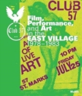 Club 57 : Film, Performance, and Art in the East Village, 1978-1983 - Book