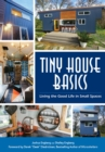 Tiny House Basics : Living the Good Life in Small Spaces - eBook