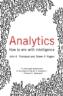 Analytics : How to Win with Intelligence - Book