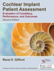 Cochlear Implant Patient Assessment : Evaluation of Candidacy, Performance, and Outcomes - Book