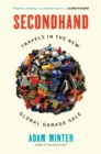 Secondhand : Travels in the New Global Garage Sale - Book