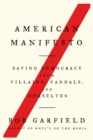 American Manifesto : Saving Democracy from Villains, Vandals, and Ourselves - Book