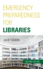 Emergency Preparedness for Libraries - Book