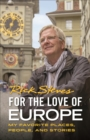 For the Love of Europe (First Edition) : My Favorite Places, People, and Stories - Book
