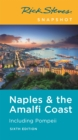 Rick Steves Snapshot Naples & the Amalfi Coast (Sixth Edition) : Including Pompeii - Book
