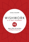 Wishwork : Make a Wish, Do the Work, and Watch It Come True - eBook