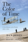 The Color of Time : A New History of the World: 1850-1960 - Book