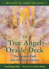 The Tree Angel Oracle Deck : The Ancient Path into the Sacred Grove - Book