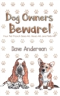 Dog Owners Beware! : Your Pet Pooch Sees All, Hears All, and Tells All! - Book