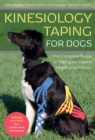 Kinesiology Taping for Dogs : The Complete Guide to Taping for Canine Health and Fitness - Book