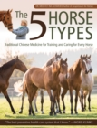 The 5 Horse Types : Traditional Chinese Medicine for Training and Caring for Every Horse - Book