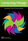 Catalyzing Change in Early Childhood and Elementary Mathematics - Book