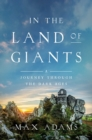 In the Land of Giants : A Journey Through the Dark Ages - eBook