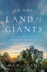 In the Land of Giants : A Journey Through the Dark Ages - Book
