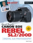 David Busch's Canon EOS Rebel SL2/200D Guide to Digital SLR Photography - eBook