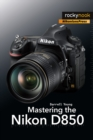 Mastering the Nikon D850 - eBook