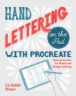 Hand Lettering on the iPad with Procreate : Ideas and Lessons for Modern and Vintage Lettering - eBook