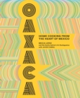 Oaxaca : Home Cooking from the Heart of Mexico - eBook
