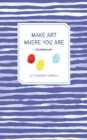 Make Art Where You Are Guidebook - eBook