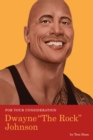 For Your Consideration: Dwayne The Rock Johnson - Book