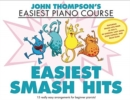 John Thompson's Easiest Smash Hits : John Thompson's Easiest Piano Course - 15 Really Easy Arrangements for Beginner Pianists! - Book