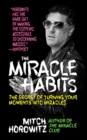 The Miracle Habits : The Secret of Turning Your Moments into Miracles - eBook