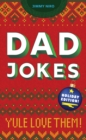 Dad Jokes: Holiday Edition : Yule Love Them - Book