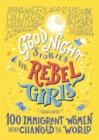 Good Night Stories For Rebel Girls: 100 Immigrant Women Who Changed The World - Book