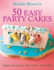 50 Easy Party Cakes - Book