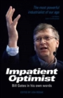 Impatient Optimist : Bill Gates in His Own Words - Book
