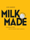 Milk Made : A Book About Cheese: How to Choose It, Serve It and Eat It - Book