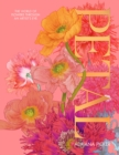 Petal : The World of Flowers Through an Artist's Eye - Book
