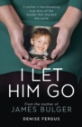 I Let Him Go : From the Mother of James Bulger - eBook