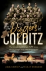 The Diggers of Colditz : The classic Australian POW story about escape from the impossible - eBook