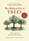 The Hidden Life of Trees : What They Feel, How They Communicate� Discoveries from a Secret World - Book