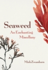 Seaweed, An Enchanting Miscellany - eBook
