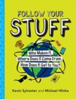 Follow Your Stuff : Who Makes It, Where Does It Come From, How Does It Get to You? - Book