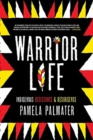 Warrior Life - Indigenous Resistance and Resurgence - Book
