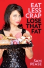 Eat Less Crap Lose That Fat - eBook