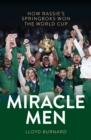 Miracle Men : How Rassie's Springbok's won the World Cup - eBook