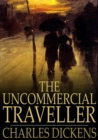The Uncommercial Traveller - eBook