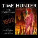 Time Hunter - The Severed Man - eAudiobook