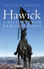 Hawick : A History from Earliest Times - Book