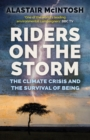 Riders on the Storm : The Climate Crisis and the Survival of Being - Book
