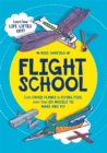 Flight School : From Paper Planes to Flying Fish, More Than 20 Models to Make and Fly - Book