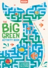 The Big Green Activity Book : Mazes, Spot the Difference, Search and Find, Memory Games, Quizzes and other Fun, Eco-Friendly Puzzles to Complete - Book