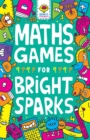 Maths Games for Bright Sparks : Ages 7 to 9 - Book