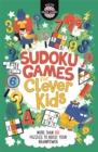 Sudoku Games for Clever Kids : More than 160 puzzles to boost your brain power - Book